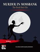 A Murder in Mossbank 2 - A One Shot Whodunit Murder Mystery