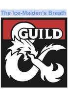 THE ICE-MAIDEN'S BREATH: A Season 9 Tier One (AL) Adventure for upto seven players