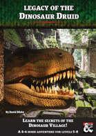 Legacy of the Dinosaur Druid