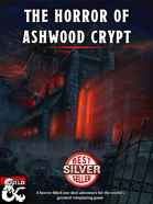 The Horror of Ashwood Crypt: A Horror One Shot Adventure