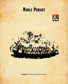 Noble Pursuit