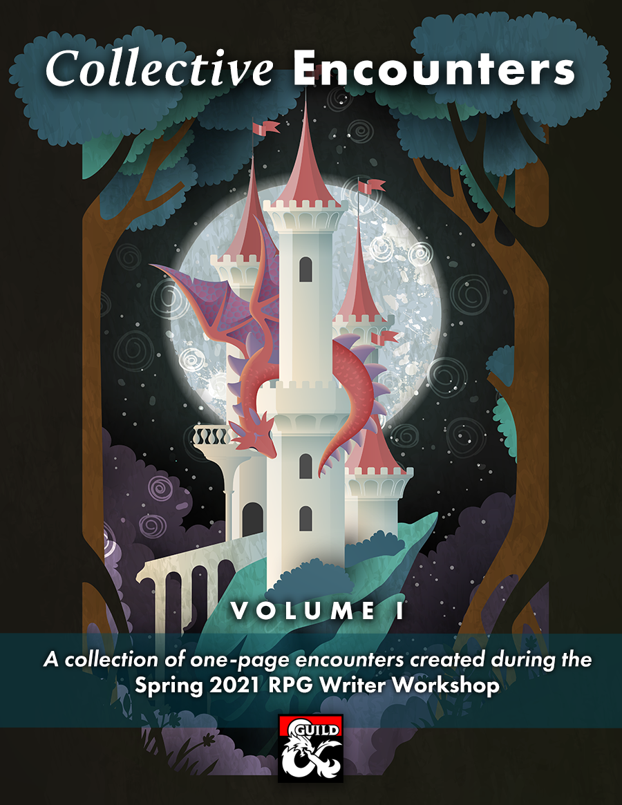 Collective Encounters Volume I: A collection of one-page encounters created during the spring 2021 RPG Writer Workshop. The cover art depicts a pink dragon wound around the tower of a white castle. The castle is tucked within a dark forest, and behind it is a bright moon.