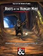 Roots of the Hungry Mine