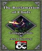 The Reclamation of Chult Campaign Overview and Act 1 Guide