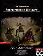 The Shadow of Serpentridge Hollow (Solo)