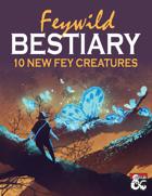 Feywild Bestiary: 10 New Fey Creatures