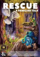 Rescue: A Familiar Tale (Fantasy Grounds)