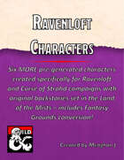 Six MORE Ravenloft Pre-generated Characters with Fantasy Grounds Conversions
