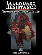 Legendary Resistance - Thoughts, Options, Ideas