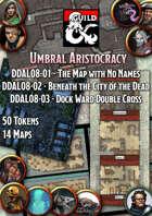 DDAL08 Umbral Aristocracy Trilogy - Digital Map Pack