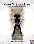 Warlock - The Arcanist Patron