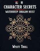 Character Secrets - Waterdeep: Dragon Heist (Fantasy Grounds)