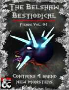 Fiends Vol. 01 - Belshaw's Bestiodicals (4 New Monsters)