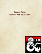 Primal Path: Path of the Irradiated