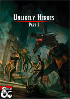 Unlikely Heroes - Part I