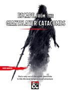 Escape from the Giantslayer Catacombs