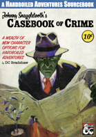 Johnny Snaggletooth's Casebook of Crime