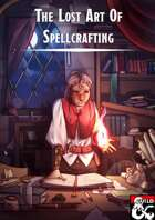 The Lost Art of Spellcrafting