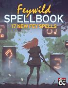 Feywild Spellbook: 17 New Fey Spells