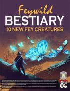 Feywild Bestiary: 10 New Fey Creatures (Fantasy Grounds)