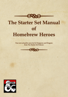 The Starter Set Handbook of Homebrew Heroes
