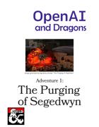 OpenAI Series #1: The Purging of Segedwyn