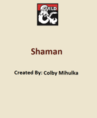 5e Class: Shaman