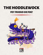 The Hoddlewock - Fey Friend or Foe