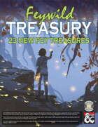Feywild Treasury: 23 New Fey Treasures (Fantasy Grounds)