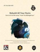 """DC-PoA DES-05D """"Rebuild All Your Ruins"""""""