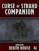 Curse of Strahd Companion: Death House