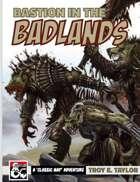 Bastion in the Badlands