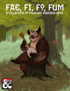 Fae, Fi, Fo, Fum: A Collection of Folklore Inspired NPCs