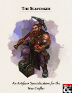The Scavenger: An Artificer Specialization for the True Crafter