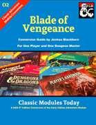 Classic Modules Today: O2 Blade of Vengeance (5e)