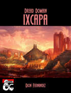 Dread Domain: Ixcapa