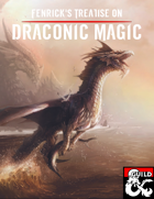 Fenrick's Treatise on Draconic Magic: Dragon Patron, New Warlock Pact, Race and More!