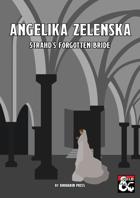 Angelika Zelenska, Strahd's Forgotten Bride