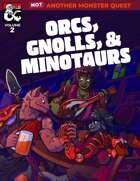 Not Another Monster Quest Volume 2: Orcs, Gnolls, & Minotaurs