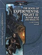 Book of Experimental Might II: Bloody, Bold, and Resolute