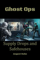 Ghost Ops - Supply Drops & Safehouses