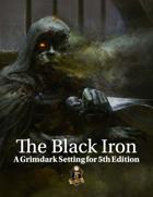 The Black Iron - 5th edition Grimdark setting V3