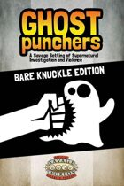 Ghost Punchers - Bare Knuckle Edition