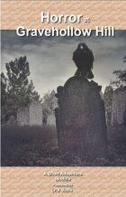 Horror at Gravehollow Hill: A Short Adventure Module