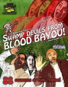 Swamp Devils from Blood Bayou!
