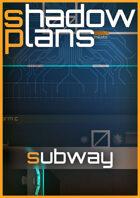 Shadowplans - Subway Station