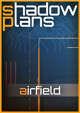 Shadowplans - Airfield