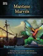Beginner Baubles: Maritime Marvels