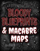 Bloody Blueprints & Macabre Maps Collection (Digital & VTT)