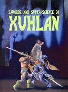 Swords and Super-Science of Xuhlan